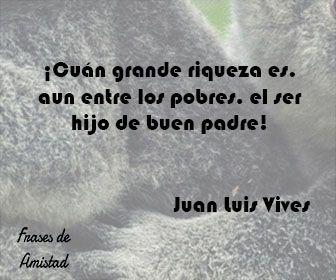 Frases Filosoficas Sobre La Familia De Juan Luis Vives