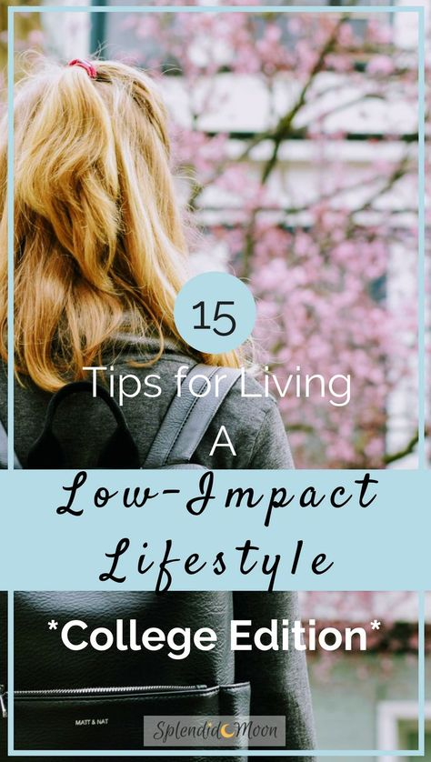 Tips for Living a Low Impact Lifestyle This Semester in College