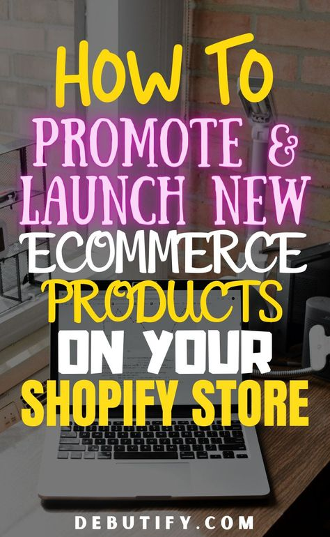 How to Promote And Launch New Ecommerce Products on Your Shopify Store