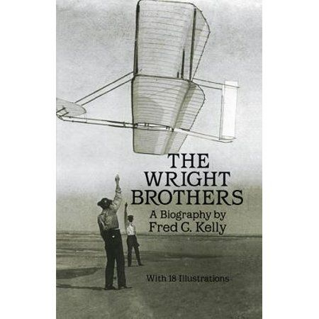 The Wright Brothers A Biography Wright Brothers Biography Dover Publications