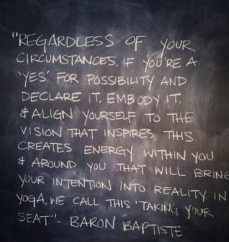 Say YES to possibility, by Baron Baptiste