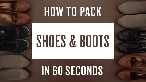 How to Pack Shoes & Boots in 60 Seconds