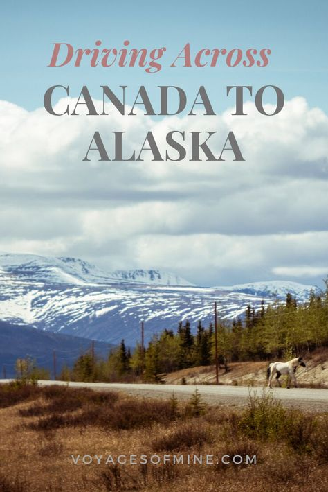Driving Across Canada To Alaska
