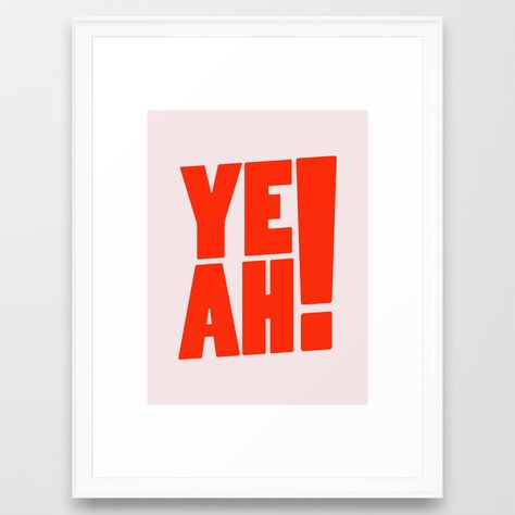 Buy Yeah / 1 Framed Art Print by subliming. Worldwide shipping available at Society6.com. Just one of millions of high quality products available.