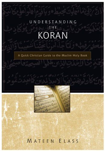 Book Understanding The Koran A Quick Christian Guide To The Muslim Holy Book Pdf Free Download At Link Below Koran Holy Book Hidden Book