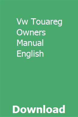 Vw Touareg Owners Manual English With Images Repair Manuals