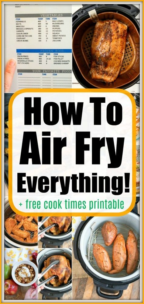 Air fry everything you want in your new hot air crisping machine! Use our free air fryer cook time printable  our tips for perfection. #airfrying #airfryer #airfryerrecipes #airfryeverything