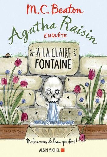 Agatha Raisin Enquete 7 A La Claire Fontaine Ebook By M C Beaton Rakuten Kobo Agatha Livre Livre Gratuit Pdf