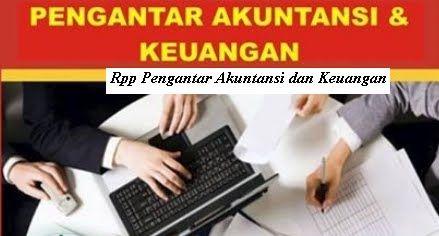 Download Rpp Pengantar Akuntansi Keuangan Smk Kelas X Akuntansi Keuangan Akuntansi Keuangan