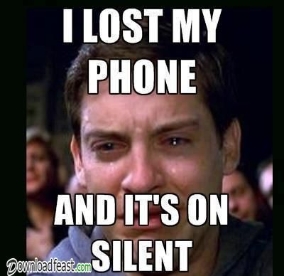 Meme I Lost My Phone And Its On Silent Funny Memes Comebacks Funny Memes Sarcastic Funny Memes About Girls