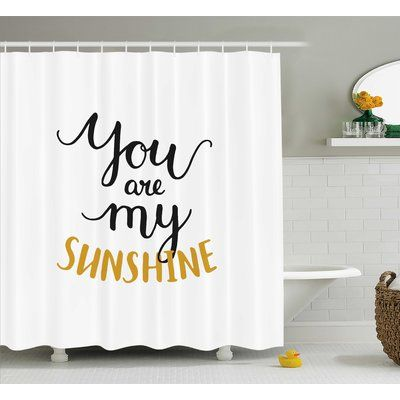 East Urban Home You Are My Sunshine Quotes Decor Single Shower