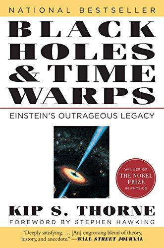 Black Holes And Time Warps Einstein S Outrageous Legacy Https Www Amazon Com Dp 0393312763 Ref Cm Sw R Pi Book Program Black Hole Nobel Prize In Physics