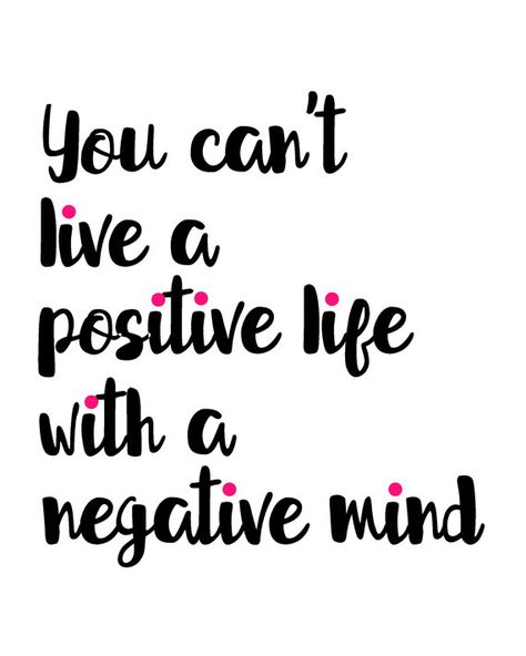 You Can't Live A Positive Life With A Negative Mind, inspirational quote printable wall art for girlbosses by BlossomBloomDesign