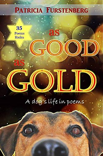 As Good As Gold A Dog S Life In Poems By Furstenberg Patricia Book Of Poems Dog Books Bags Online Shopping