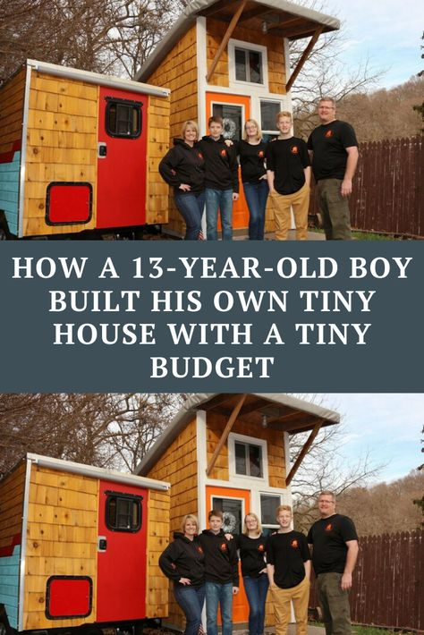 How A 13 Year Old Boy Built His Own Tiny House With A Tiny In