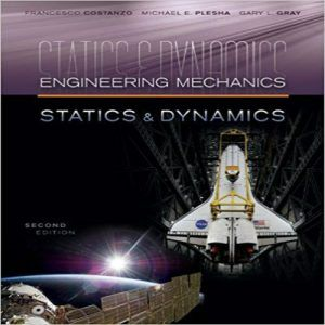 Solution Manual For Engineering Mechanics Statics And Dynamics 2nd Edition By Plesha Gray And Costanzo Digitalcontentstores Engineering Mechanics Statics Mechanical Engineering Engineering Mechanics Dynamics