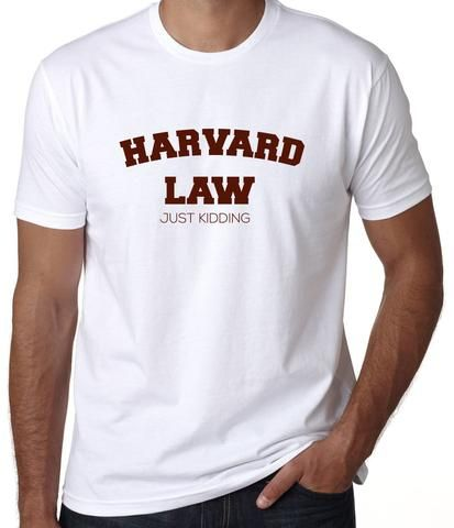 Funny College Smart Stupid Joke Girls Junior T-Shirt Harvard Law Just Kidding