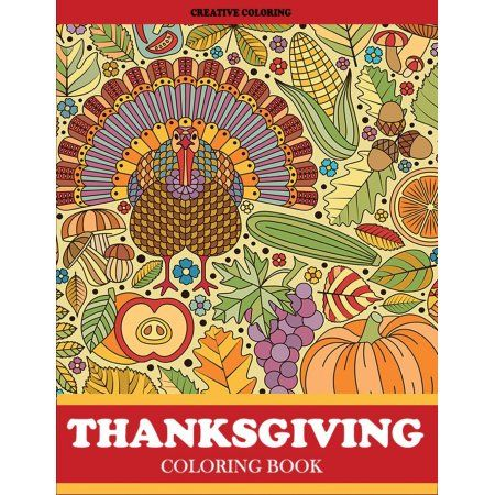 Thanksgiving Books Thanksgiving Coloring Book Thanksgiving Coloring Book For Adults Featuring Thanksgiving And Fall Designs To Color Paperback Walmart Com Thanksgiving Coloring Book Coloring Books Thanksgiving Books
