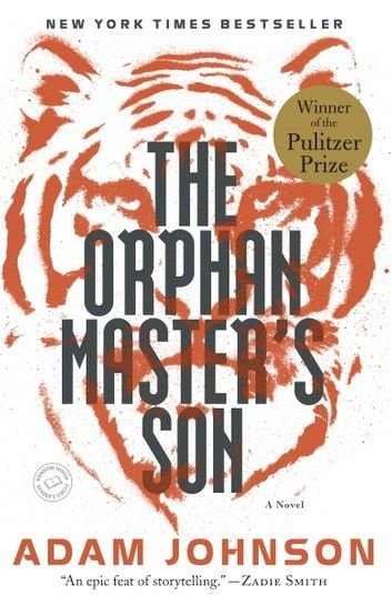 Buy The Orphan Master's Son: A Novel by  Adam Johnson and Read this Book on Kobo's Free Apps. Discover Kobo's Vast Collection of Ebooks and Audiobooks Today - Over 4 Million Titles!