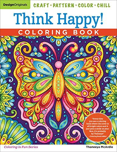 Think Happy Coloring Book By Thaneeya Mcardle Featuring 96 Whimsical Images To Color Coloring Books Coloring Book Pages Art Therapy Coloring Book