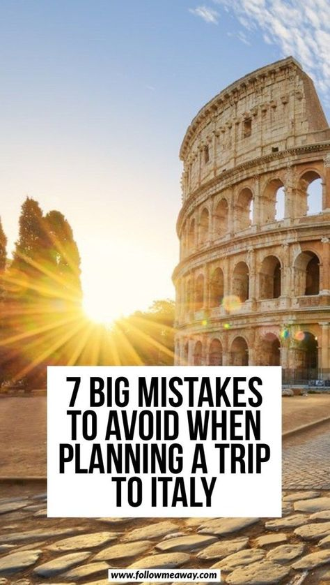 7 Big Mistakes To Avoid When Planning A Trip To Italy | Italy travel tips | how to travel to Italy | how to plan your perfect Italy itinerary | tips for traveling to Italy #italy #italian #traveltips #travelphotography #europetravel
