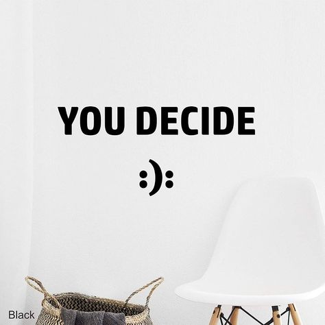 You Decide Short Quote Wall Decal - Yellow