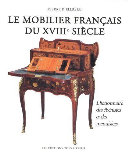 Telecharger Ou Lisez Le Livre Mobilier Francais Du Xviiie Sieclede Han Au Format Pdf Et Epub Ici Vous Pouvez Telecharger Gr Mobilier De France Mobilier Xviiie