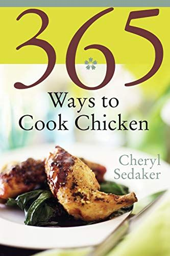 Download Pdf 365 Ways To Cook Chicken Simply The Best Chicken Recipes Youll Find Anywhere Free Ways To Cook Chicken How To Cook Chicken Best Chicken Recipes