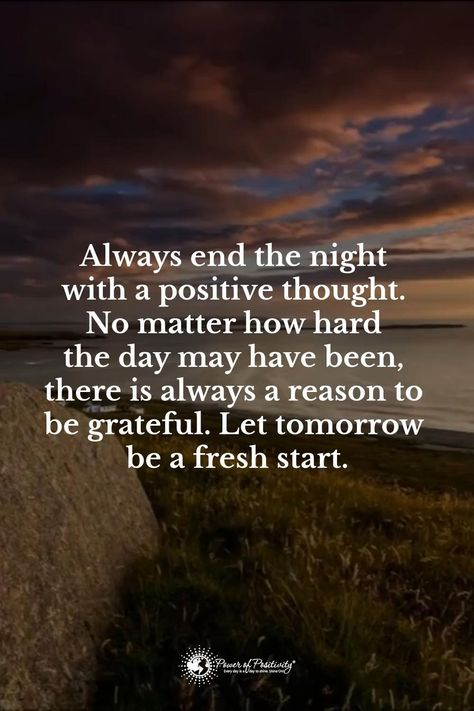 Always end the night with a positive thought. No matter how hard the day may have been, there is always a reason to be grateful. Let tomorrow be a fresh start. #quote #inspiration #motivation #sunset #gratitude