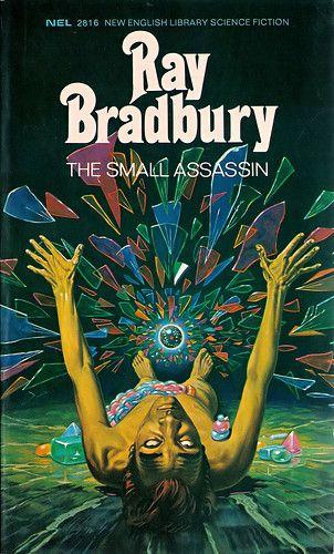"Vintage sci-fi paperback book covers Ray Bradbury 'The Small Assassi. Jahrgang Jahre Jahre Science-Fiction-Taschenbuch umfasst Ray Bradbury ""The Small Assassin"" Science Fiction Romane, Science Fiction Kunst, Science Fiction Authors, Vintage Book Covers, Comic Book Covers, Pulp Fiction, Ray Bradbury Books, Sci Fi Kunst, Classic Sci Fi Books"