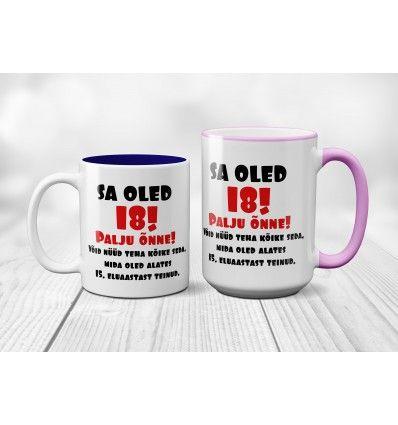 b68d517c6db Kui otsid ägedat ja naljakat kingitust noorele, kes kohe täisealiseks saab,  siis tass Oled 18! on suurepärane kingiidee. Kujundus on valmis, sina vali  õige ...