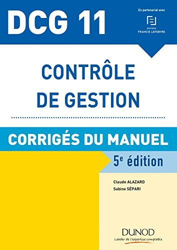 Activitypdfebook Shafia Download Pdf Dcg 11 Controle De Gestion 5e Ed Corriges Du Manuel Gestion Comptabilite De Gestion Manuel