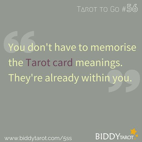 You don't have to memorise the Tarot card meanings. They're already within you. #TarotTips #TarotToGo biddytarot.com