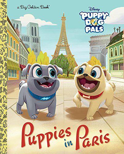 Puppies In Paris Dogs And Puppies Disney Junior Dog Books