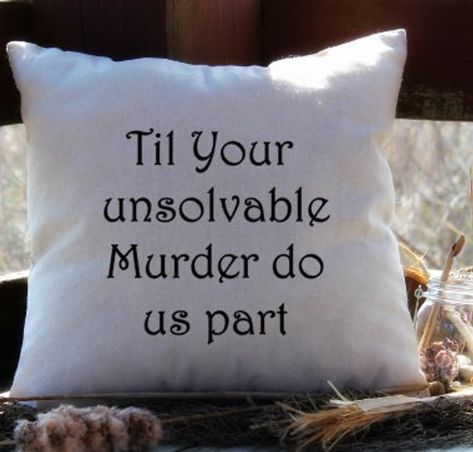 True Crime Decor, decorative pillow cover Till Your Unsolvable murder do us part Haha Funny, Lol, Hilarious, Pillow Forms, True Crime, Decorative Pillow Covers, Make Me Smile, Funny Quotes, At Least