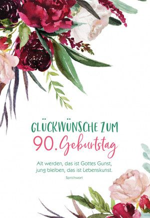 Mit Spruch 90 Geburtstag Spruche Gluckwunsche Zum 90 Geburtstag 90 Geburtstag
