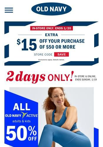 You Ve Earned It Half Off All Activewear Starts Now See The Latest Deals And Offers From Old Navy Got Mailed Has All Their New Arrivals Sales Discounts In 2020