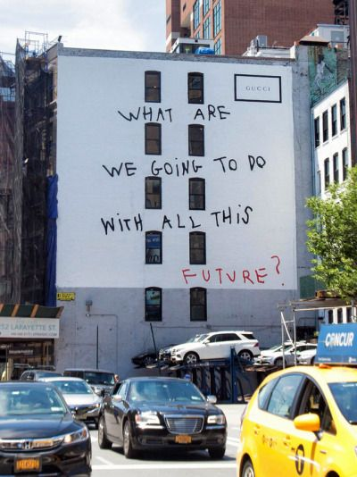 c40219ff6 »what are we going to do with all this future?« by coco capitán (for gucci's  art wall project) [via]