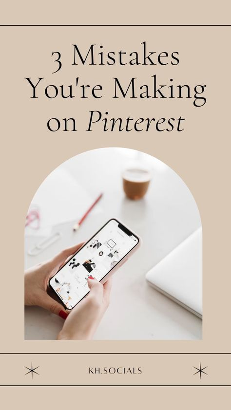 3 Mistakes You're Making in Your Pinterest Marketing Strategy