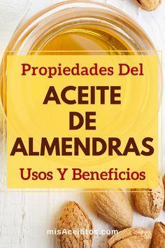 Aceite De Almendras Dulces Para Qué Sirve Propiedades Y Beneficios En 2020 Aceite De Almendras Dulces Aceite De Almendras Aceite De Almendras Para El Cabello