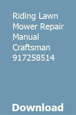 Riding Lawn Mower Repair Manual Craftsman 917258514