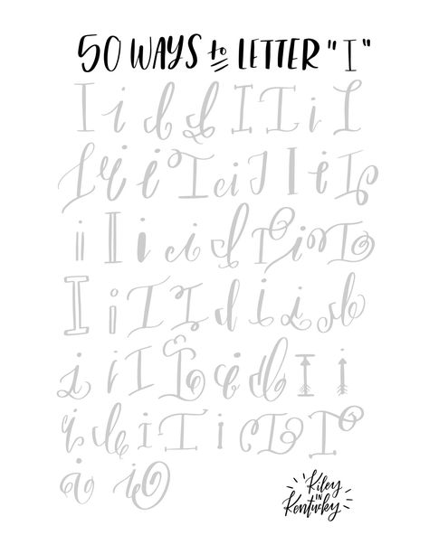 """Fifty Ways to Drawn An """"I"""" - Brush Lettering Practice + A Free Worksheet — KILEY IN KENTUCKY"""