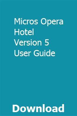 Micros Opera Hotel Version 5 User Guide User Guide Marketing Method Users