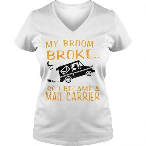 My Broom Broke So I Became A Mail Carrier Shirt Shirts How To