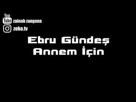 Ebru Gundes Annem Icin مترجمة Youtube Youtube Ebru