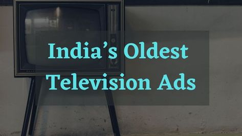 India's Oldest Television Ads