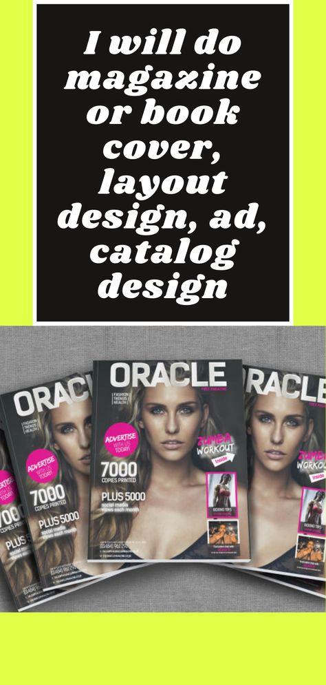 I will do magazine or book cover, layout design, ad, catalog design.