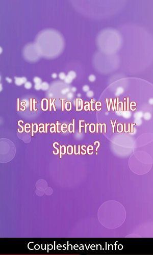 How to date when separated