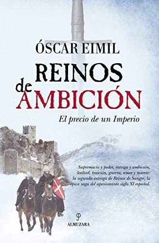 Reinos De Ambición Novela Histórica Almuzara Novela Historica Leer Libros Online Libros