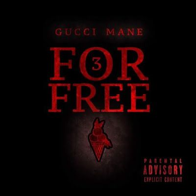 "Download ""Gucci Mane - 3 For Free"" Album kings  ""Listen Zip Album"